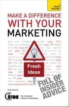 Make A Difference With Your Marketing: Teach Yourself ebook by Jonathan Gabay