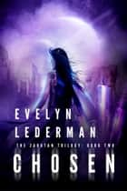 Chosen - A Young Adult Sci-Fi Adventure ebook by Evelyn Lederman
