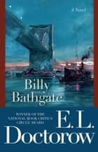 Billy Bathgate - A Novel ebook by E.L. Doctorow