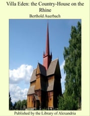 Villa Eden: the Country-House on the Rhine ebook by Berthold Auerbach