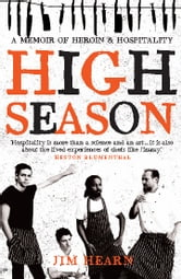 High Season - A memoir of heroin and hospitality ebook by Jim Hearn