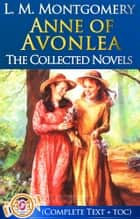 Anne of Avonlea Complete Text [with Free AudioBook Links] - Anne of Green Gables Series By L. M. Montgomery ebook by L. M. Montgomery