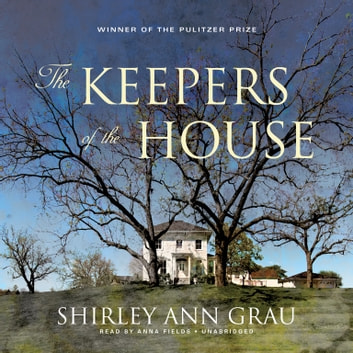 The Keepers of the House audiobook by Shirley Ann Grau