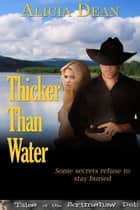Thicker Than Water ebook by Alicia  Dean