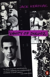Vanity of Duluoz - An Adventurous Education, 1935-46 ebook by Jack Kerouac