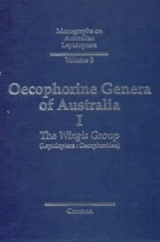 Oecophorine Genera of Australia I - The Wingia Group (Lepidoptera: Oecophoridae) ebook by IFB Common