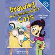 Drawing and Learning About Cats - Using Shapes and Lines audiobook by Amy Muehlenhardt