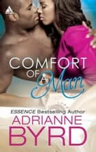 Comfort of a Man ebook by Adrianne Byrd