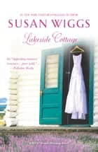 Lakeside Cottage ebook by Susan Wiggs