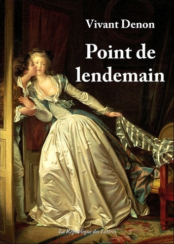 Point de lendemain eBook by Vivant Denon