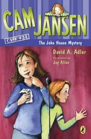 Cam Jansen and the Joke House Mystery ebook by David A. Adler,Joy Allen