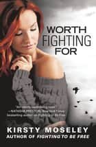 Worth Fighting For 電子書 by Kirsty Moseley