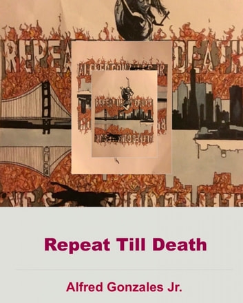 Repeat Till Death ebook by Alfred Gonzales Jr.