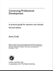 Continuing Professional Development - A Practical Guide for Teachers and Schools ebook by Anna Craft