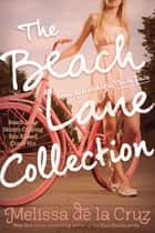 The Beach Lane Collection - Beach Lane; Skinny-Dipping; Sun-Kissed; Crazy Hot ebook by