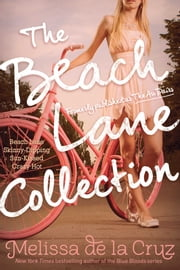 The Beach Lane Collection - Beach Lane; Skinny-Dipping; Sun-Kissed; Crazy Hot ebook by Melissa de la Cruz