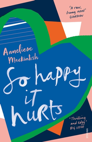 So Happy It Hurts ebook by Anneliese Mackintosh
