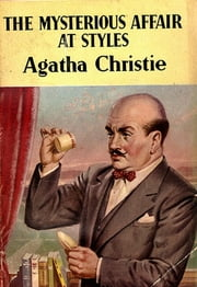 The Mysterious Affair At Styles (original) ebook by Agatha Christie