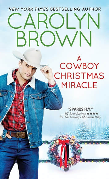 A Cowboy Christmas Miracle ebook by Carolyn Brown