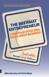 The Beermat Entrepreneur (Revised Edition) - Turn your good idea into a great business ebook by Mike Southon,Chris West
