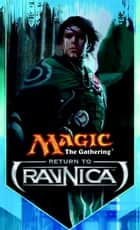 Return to Ravnica - The Secretist, Part One ebook by Doug Beyer