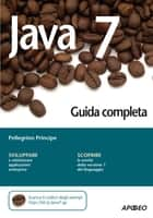 Java 7 - Guida completa ebook by Pellegrino Principe