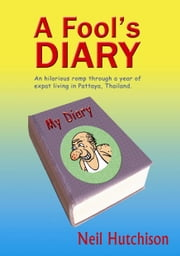 A Fool's Diary ebook by Neil Hutchison