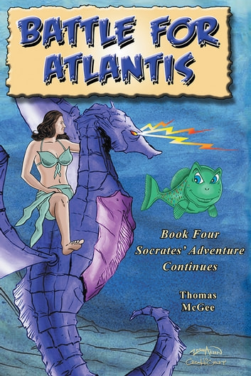 Battle for Atlantis - Socrates' Adventure Continues ebook by Thomas McGee
