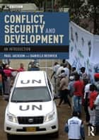 Conflict, Security and Development - An Introduction ebook by Paul Jackson, Danielle Beswick
