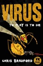 Virus ebook by Chris Bradford, Anders Frang