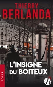 L'Insigne du boiteux eBook by Thierry Berlanda