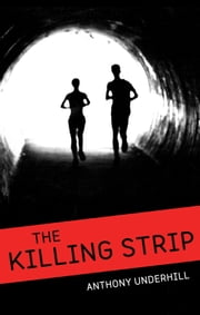 The Killing Strip ebook by Anthony Underhill