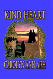 Kind Heart ebook by Carolyn Ann Aish