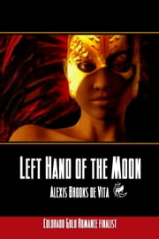 Left Hand Of The Moon ebook by Alexis Brooks De Vita