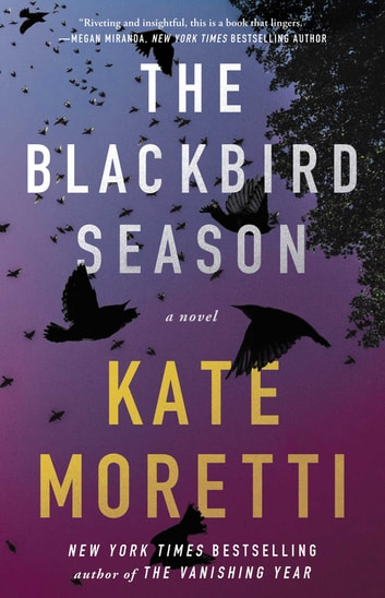 The Blackbird Season - A Novel ebook by Kate Moretti