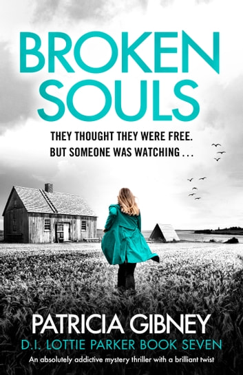 Broken Souls - An absolutely addictive mystery thriller with a brilliant twist ebook by Patricia Gibney