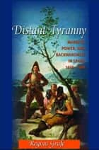 Distant Tyranny ebook by Regina Grafe