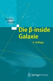 Die beta-inside Galaxie ebook by Gunter Dueck
