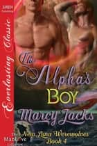 The Alpha's Boy ebook by Marcy Jacks