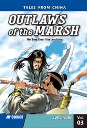 Outlaws of the Marsh Volume 3 - Lost In Exile ebook by Wei Dong  Chen,Xiao Long  Liang