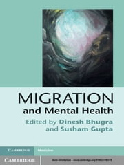 Migration and Mental Health ebook by Dinesh Bhugra,Susham Gupta