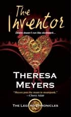 The Inventor ebook by Theresa Meyers