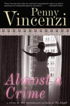 Almost a Crime ebook by Penny Vincenzi