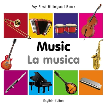 My First Bilingual Book–Music (English–Italian) ebook by Milet Publishing