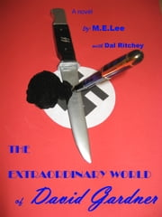 The Extraordinary World of David Gardner ebook by M. E. Lee,Dal Ritchey