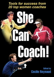 She Can Coach! ebook by Reynaud, Cecile