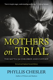 Mothers on Trial: The Battle for Children and Custody ebook by Chesler, Phyllis