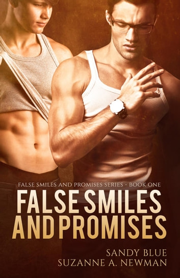 False Smiles And Promises - False Smiles And Promises, #1 ebook by Sandy Blue,Suzanne A. Newman