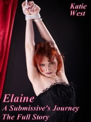 Elaine - A Submissive's Journey ebook by Katie West