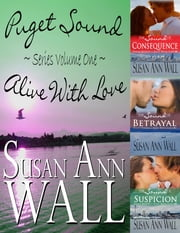 Puget Sound ~ Alive With Love Series Volume 1 - Puget Sound ~ Alive With Love, #1 ebook by Susan Ann Wall